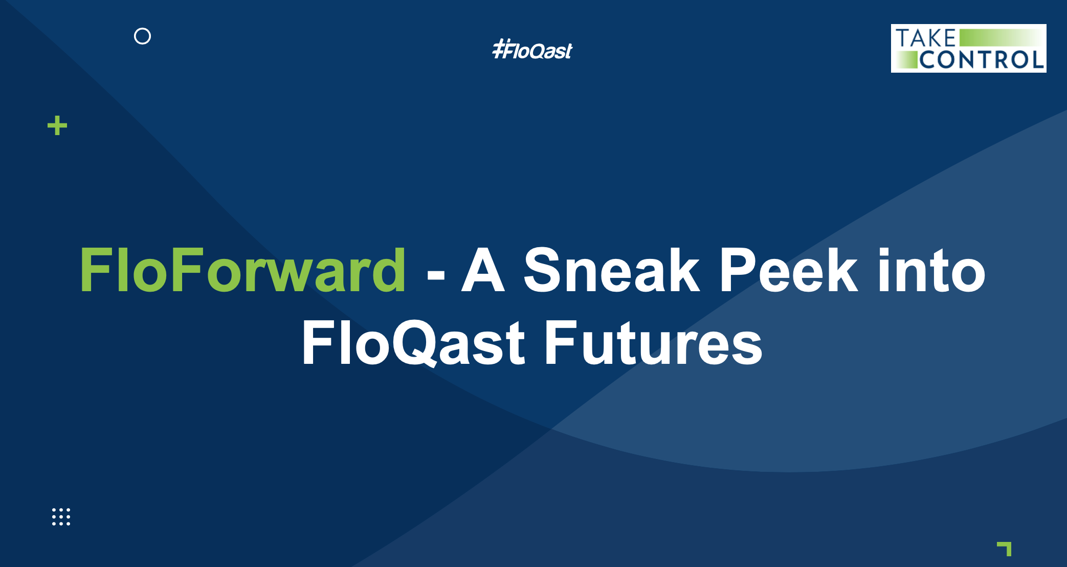 FloForward- A Sneak Peek into FloQast Futures